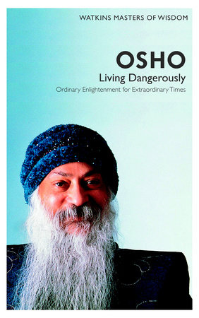 Living Dangerously by Osho