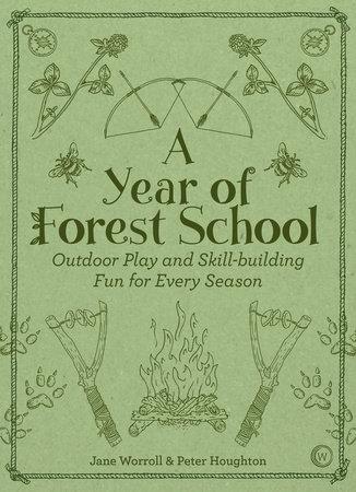 A Year of Forest School by Jane Worroll