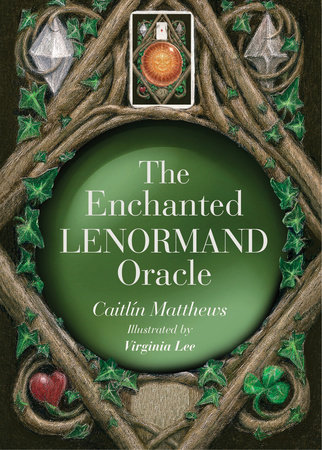 The Enchanted Lenormand Oracle by Caitlín Matthews