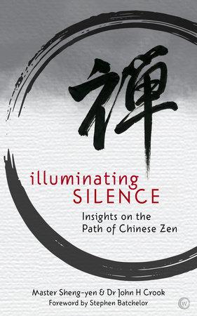 Illuminating Silence by Master Sheng-Yen