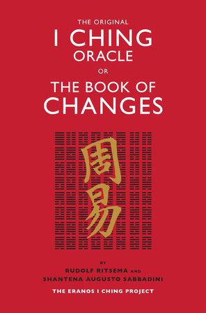 The Original I Ching by Rudolf Ritsema and Shantena Augusto Sabbadini