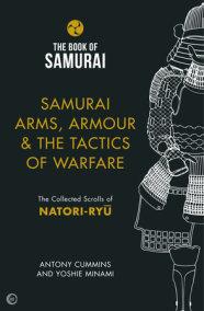 Samurai Arms, Armour & the Tactics of Warfare