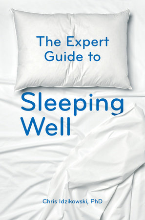 The Expert Guide to Sleeping Well by Chris Idzikowski