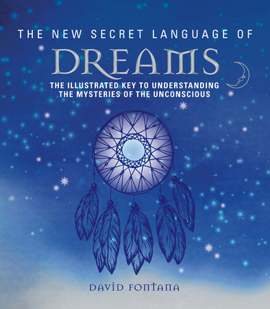 The New Secret Language of Dreams by David Fontana