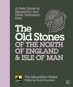 The Old Stones of the North of England & Isle of Man