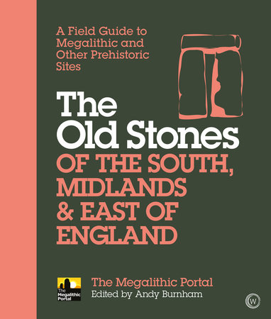 The Old Stones of the South, Midlands & East of England by Andy Burnham