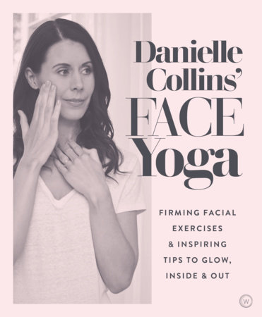Danielle Collins' Face Yoga by Danielle Collins