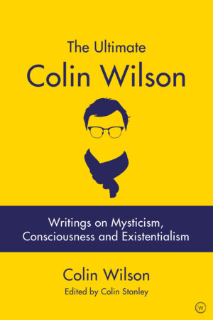 The Ultimate Colin Wilson by Colin Stanley and Colin Wilson