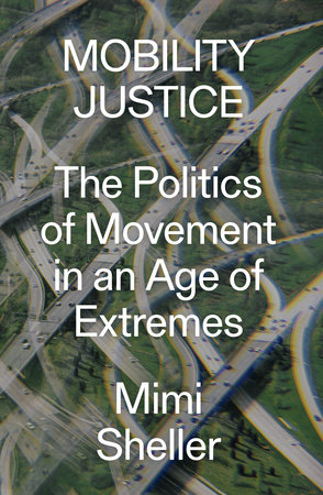 Mobility Justice by Mimi Sheller