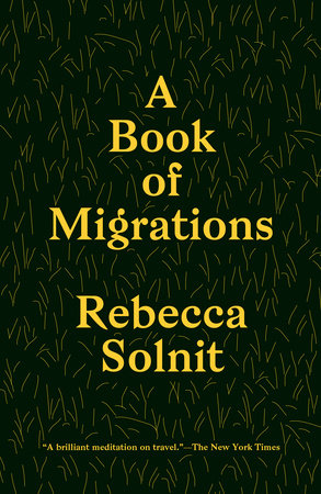 A Book of Migrations by Rebecca Solnit