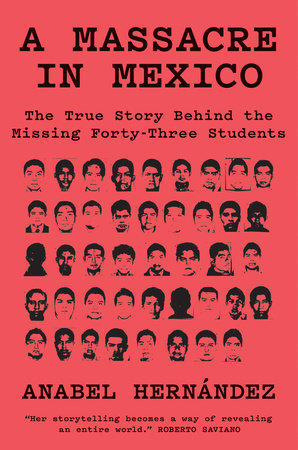 A Massacre in Mexico by Anabel Hernandez