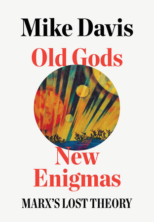 Old Gods, New Enigmas by Mike Davis