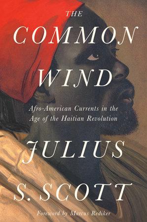 The Common Wind by Julius S. Scott