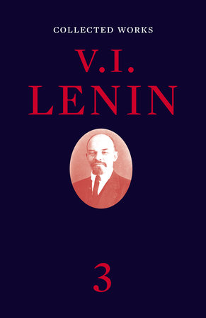 Collected Works, Volume 3 by V. I. Lenin