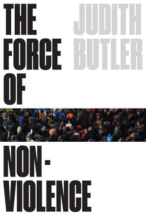 The Force of Non-Violence by Judith Butler