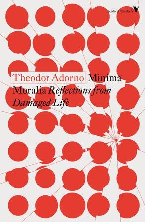 Minima Moralia by Theodor Adorno