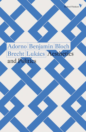Aesthetics and Politics by Theodor Adorno, Walter Benjamin, Ernst Bloch, Bertolt Brecht and Georg Lukacs