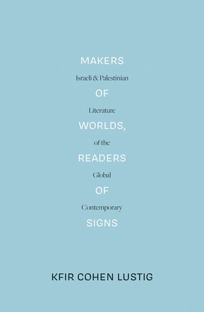 Makers of Worlds, Readers of Signs