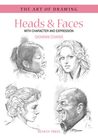 Art of Drawing: Heads & Faces