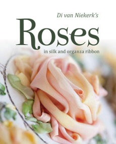 Di van Niekerk's Roses in Silk and Organza Ribbon