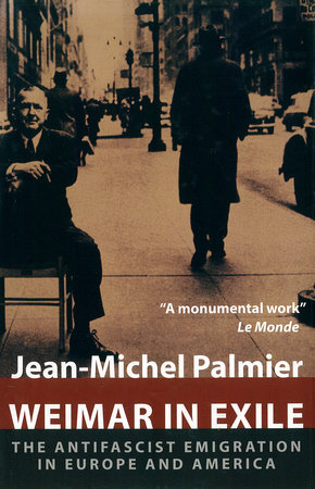 Weimar in Exile by Jean-Michel Palmier