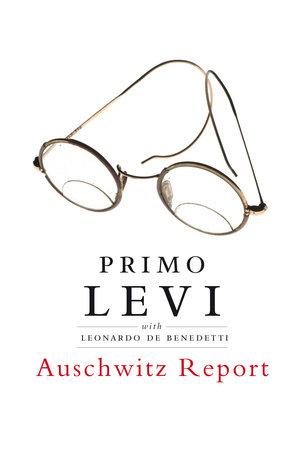Auschwitz Report by Primo Levi and Leonardo De Benedetti
