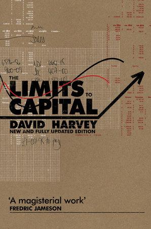 The Limits to Capital by David Harvey