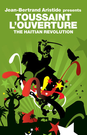 The Haitian Revolution by Toussaint L'Ouverture