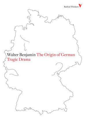 The Origin of German Tragic Drama by Walter Benjamin