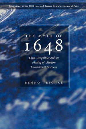 The Myth of 1648 by Benno Teschke