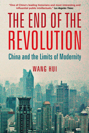The End of the Revolution by Wang Hui