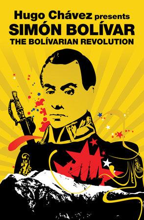 The Bolivarian Revolution by Simon Bolivar
