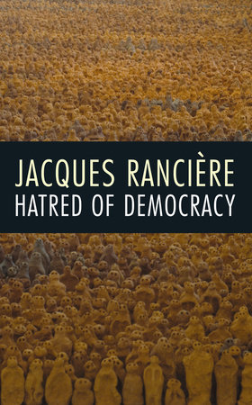 Hatred of Democracy by Jacques Ranciere