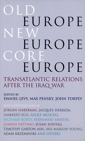 Old Europe, New Europe, Core Europe by