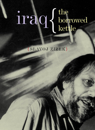 Iraq by Slavoj Zizek