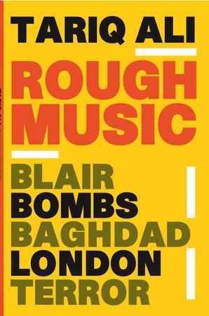 Rough Music by Tariq Ali