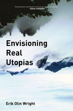 Envisioning Real Utopias