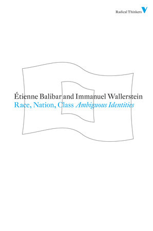 Race, Nation, Class by Etienne Balibar and Immanuel Wallerstein