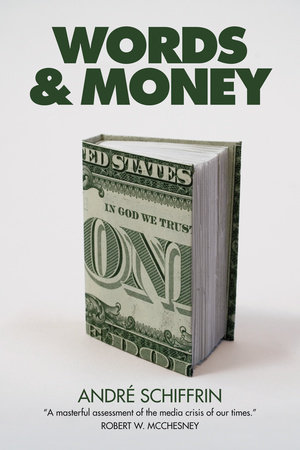 Words & Money by Andre Schiffrin