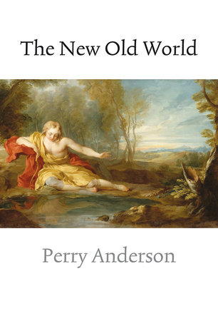 The New Old World by Perry Anderson
