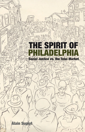 The Spirit of Philadelphia by Alain Supiot