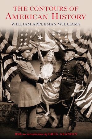 The Contours of American History by William Appleman Williams