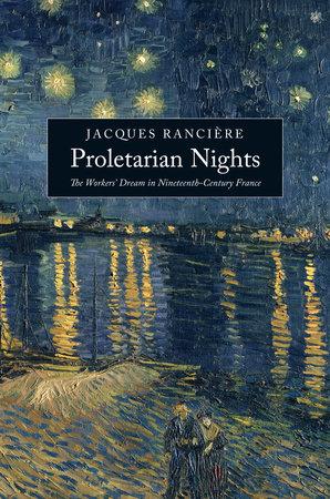 Proletarian Nights by Jacques Ranciere