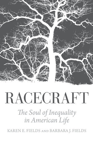 Racecraft by Barbara J. Fields and Karen Fields