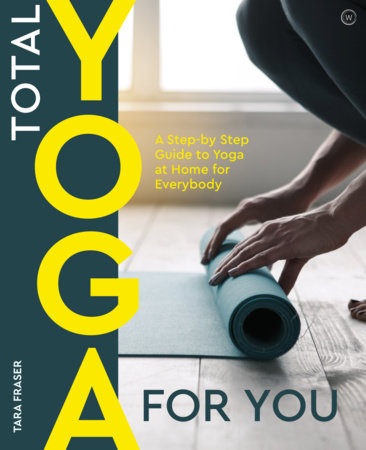 Total Yoga For You by Tara Fraser