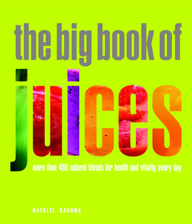 The Big Book of Juices by Natalie Savona
