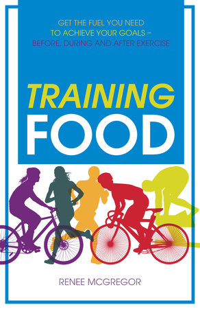 Training Food by Renee McGregor