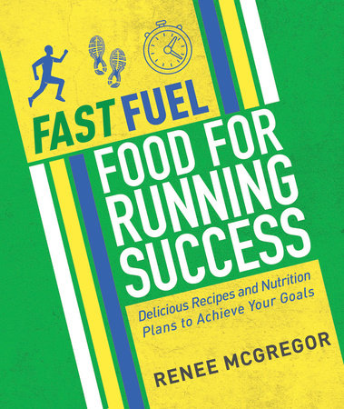 Fast Fuel: Food for Running Success by Renee McGregor