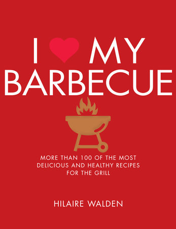 I Love My Barbecue by Hilaire Walden