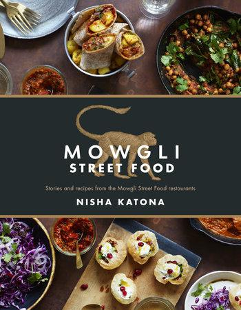 Mowgli street food by nisha katona penguinrandomhouse mowgli street food by nisha katona forumfinder Gallery